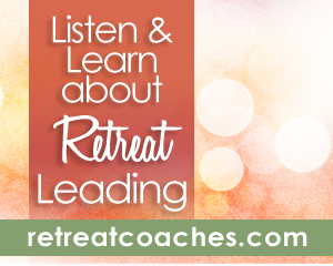 Listen & Learn About Retreat Leading